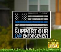 Support Our Law Enforcement Thin Blue Line 18x12 Yard Sign No Stake Double Sided
