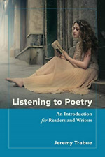 Listening to Poetry: An Introduction for Readers and Writers