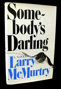 Somebody's Darling : A Novel by Larry McMurtry (1978, Hardcover) - SIGNED