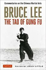 Bruce Lee the Tao of Gung Fu : Commentaries on the Chinese Martial Arts by...