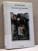 L'INCENDIO DEL PARADISO - A.Alamo [mondadori,scritt.italiani e stranie.Ied.2006]