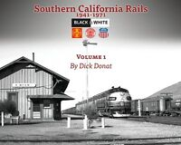 SOUTHERN CALIFORNIA RAILS, Vol. 1 - 1941-1971 -- (NEW BOOK)