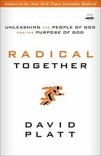 Radical Together : Unleashing the People of God for the Purpose of God by David…