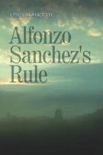 Alfonzo Sanchez Rule by Lise Lalancette (2013, Paperback)