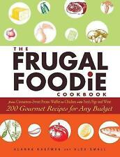 The Frugal Foodie Cookbook: 200 Gourmet Recipes for Any Budget-ExLibrary