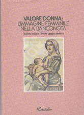 VALORE DONNA L IMMAGINE FEMMINILE NELLA BANCONOTA Natalia Aspesi 1991 Pineider