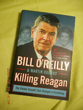 Killing Reagan : The Violent Assault That Changed a Presidency by Bill O'Reilly