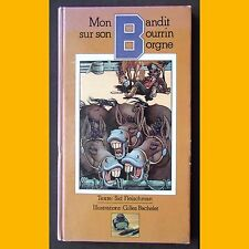 MON BANDIT SUR SON BOURRIN BORGNE Sid Fleischman Gilles Bachelet 1979