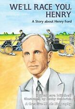 NEW - We'll Race You, Henry: A Story about Henry Ford by Barbara Mitchell