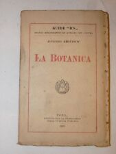 BIBLIOGRAFIA - Augusto Beguinot: LA BOTANICA 1920 Guide Ics Piante Fiori Libri