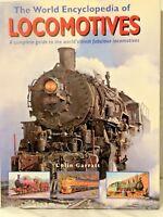 The World Encyclopedia of Locomotives by Colin Garratt 2002 New Book
