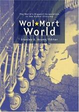 Wal-Mart World: The World's Biggest Corporation in the Global Economy by Brunn,
