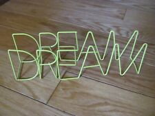 NEW NEON WIRE 3D WORDS YELLOW DREAM SIGN DECORATION 9 1/2 x 4 x 2 inches