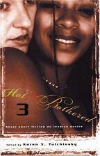 Hot & Bothered 3: Short Short Fiction on Lesbian D