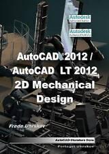 AutoCAD 2012 / AutoCAD LT 2012: 2D Mechanical Design by Frede Uhrskov...