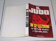 Cesare Barioli IL JUDO IN 12 LEZIONI Da cintura bianca a cintura nera - 1971