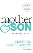 Mother & Son: The Respect Effect by PhD Eggerichs, Emerson, Dr.: New