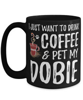 Coffee and Dobie Tea Cup Funny Doberman Dog Mom Dog Dad Gift