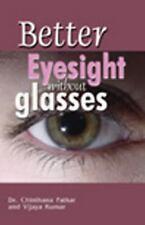 Better Eyesight Without Glasses by Kumar, Vijaya