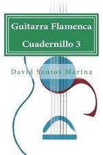 Guitarra Flamenca Ser.: Guitarra Flamenca Cuadernillo 3 : Aprendiendo a Tocar...