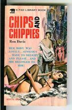 CHIPS AND CHIPPIES by Davis, rare US Pad Lib #506 sleaze gga pulp vintage pb