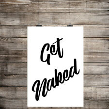 INSPIRATIONAL MOTIVATIONAL TYPOGRAPHY GET NAKED QUOTE POSTER PRINT WALL ART