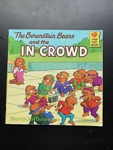 The Berenstain Bears and the In-Crowd by Jan Berenstain, Stan Berenstain...