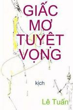 Giac Mo Tuyet Vong : Kich by Dale Wasserman (2013, Paperback)