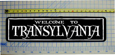 "WELCOME TO TRANSYLVANIA Sign 6""x24"" ALUMINUM"
