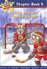 Arthur and the Goalie Ghost (Arthur Good Sports Ch