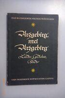 Arzgebirg ,mei Arzgebirg ~Lieder ,Gedichte Bilder ~Das klingende Heimatbüchlein