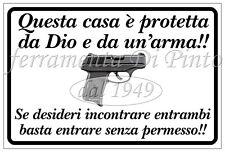 CARTELLO TARGA ATTENTI AL PADRONE CASA PROTETTA DA DIO UN'ARMA ENTRARE SENZA PER