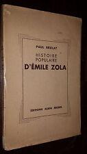 HISTOIRE POPULAIRE D'EMILE ZOLA - Paul Brulat 1936