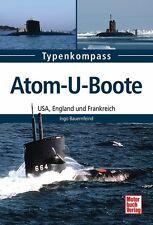 Sous-marins nucléaires, Etats-unis Angleterre France types de modèles données faits LIVRE BOOK NEUF