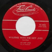LES HOT JIVES Walking with the..CANADA QUEBEC 1962 JAZZ ROCK 'N ROLL 45 LISTEN!!
