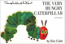 The Very Hungry Caterpillar in Arabic and English by Eric Carle (Paperback, 1998)