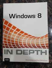 In Depth, Windows 8: By Paul McFedries,  Brian Knittel (2012, PB, BRAND NEW)