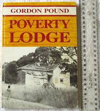 POVERTY LODGE [Gordon Pound] self-sufficiency/farming rural NE Tas 1980's humour