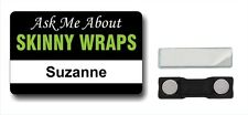 Selling Skinny Wraps? Tell them with an ID BADGE - Get Noticed - It Works!