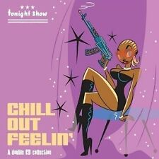 Chill Out Feelin' (2CD) SEALED VARIOUS George Mondard Martha Connelly Las Chicas