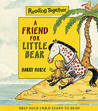 A Friend for Little Bear (Reading Together), Horse, Harry   Paperback Book   Acc
