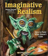 NEW - Imaginative Realism: How to Paint What Doesn't Exist (James Gurney Art)