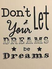 No deje que sus sueños se Sueños-Vinilo Calcomanía Pegatinas, Ventana De Pared, Laptop