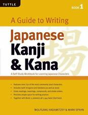 Guide to Writing Kanji & Kana Book 1: A Self-Study Workbook for Learning Japanes