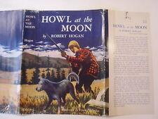 Howl at the Moon, Robert Hogan, Frank Nicholas, Dust Jacket Only