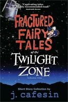 Fractured Fairy Tales of the Twilight Zone: Volume One (Paperback or Softback)