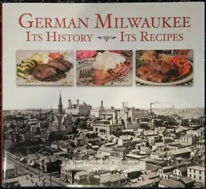 Autographed GERMAN MILWAUKEE ITS HISTORY ITS RECIPES Trudy Paradis & EJ Brunder