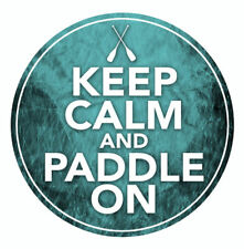 KEEP CALM & PADDLE ON STICKER canoe kayak water sports 90mm diameter