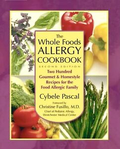 *NEW* The Whole Foods Allergy Cookbook 2nd Ed + 200 Recipes by Cybele Pascal