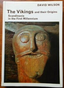 The Vikings and their Origins. Scandinavia in the First Millennium by D. Wilson